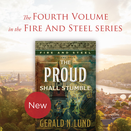 Fire and Steel vol 4 The Proud Shall Stumble