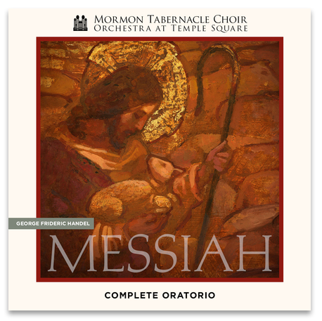 Mormon Tabernacle Choir: Handel's Messiah – The Complete Oratorio